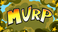They made a murp
