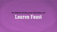 Developed for TV by Lauren Faust Credit - Portuguese (Brazil) (DVD)