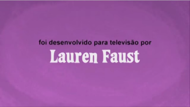 File:Developed for TV by Lauren Faust Credit - Portuguese (Brazil) (DVD).png