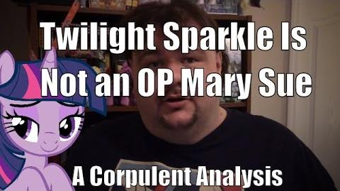 Twilight Sparkle is Not an OP Mary Sue - A Corpulent Analysis