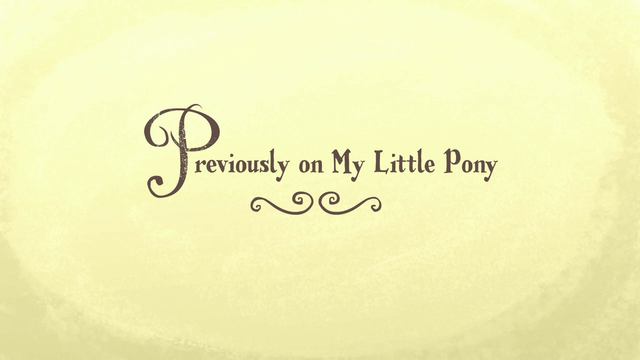 """File:""""Previously on My Little Pony"""" S02E26.png"""