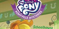 Ponyville Mysteries: Schoolhouse of Secrets