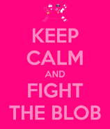 Keep calm and fight the blob2