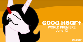 Good Heart (Premiere Poster) by Roger334