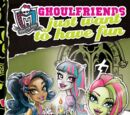 Ghoulfriends Just Want to Have Fun