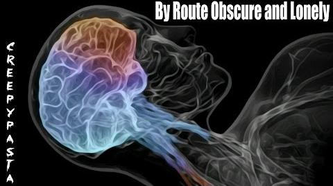 By Route Obscure and Lonely creepypasta