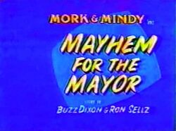 Mork & Mindy The Animated Series 17 Mayhem for the Mayor