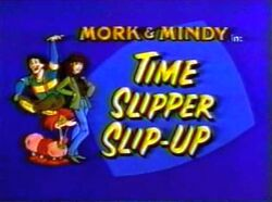 Mork & Mindy The Animated Series 22 Time Slipper Slip-Up