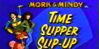 Time Slipper Slip-Up