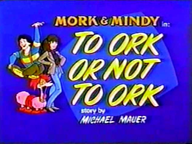 File:Mork & Mindy The Animated Series 03 To Ork or Not to Ork.jpg