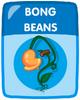 Bong Beans