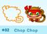 Chop Chop moshi bandz