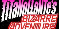 Titanollante's Bizarre Adventure