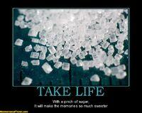 http://www.motivationaltwist.com/take-life-take-life-with-some-sugar-motivational-2084