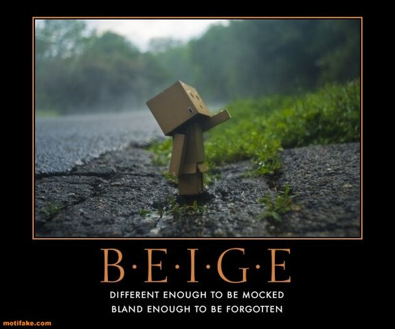 File:Beige-different-mockery-bland-forgotten-hammy-demotivational-poster-1291676885.jpg