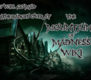 Mountains of Madness Wiki