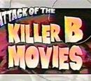 Attack of the Killer B Movies
