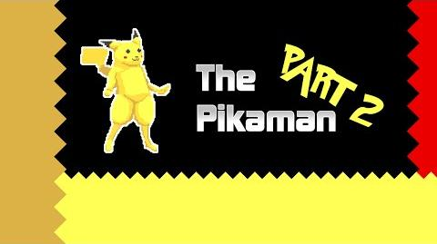 The Pikaman - Part 2 3