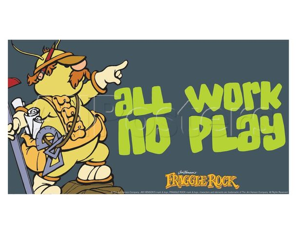 File:Poster Fraggle Rock-All Work No Play.jpg