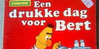 Een drukke dag voor Bert