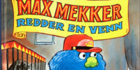 Max Mekker redder en venn