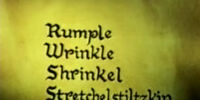 Rumple Wrinkle Shrinkel Stretchelstiltzkin