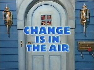 Change is in the Air Title Card