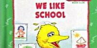We Like School