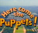 Here Come the Puppets!