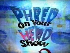 Phred On Your Head Show Logo