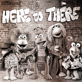 Here to There Fraggle Rock