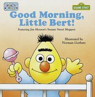 Good Morning, Little Bert!