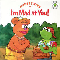 I'm Mad at You!