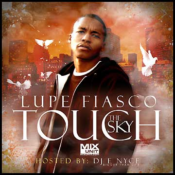 File:Lupe Fiasco - Mixtape - Touch The Sky (Hosted by DJ E Nyce).jpg