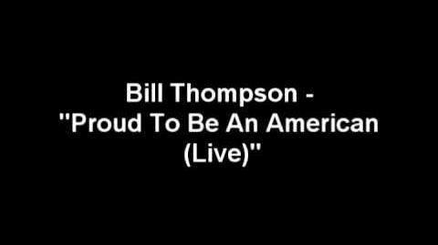 """Bill Thompson - """"Proud To Be An American (Live)"""""""