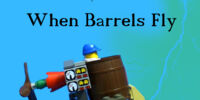 When Barrels Fly