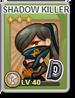 Shadow Killer GradeD