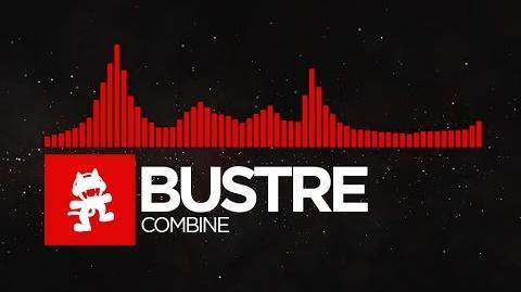 DnB - Bustre - Combine Monstercat Release