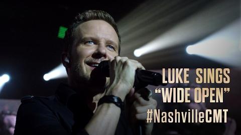 """NASHVILLE on CMT Luke Wheeler Sings """"Wide Open"""""""