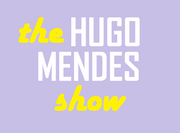 The hugo mendes show