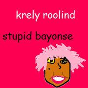 Krely Roolind - Stupid Bayonse
