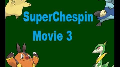 SuperChespin Movie 3 Episode 1 All Grown Up