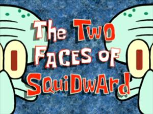 File:The Two Faces of Squidward.jpg