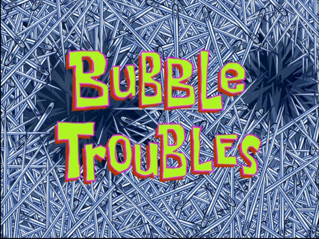 File:Bubble Troubles.png