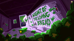 Night of the Living Bread