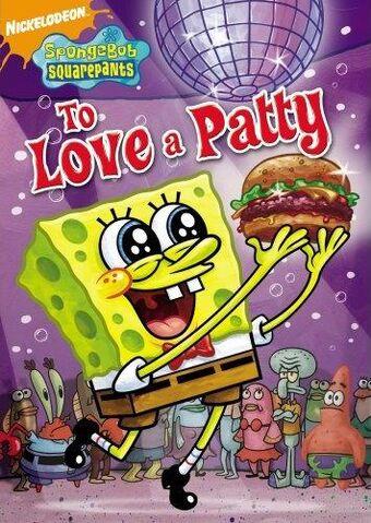 File:SpongeBob DVD - To Love A Patty.jpg
