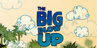 The Big Blow Up
