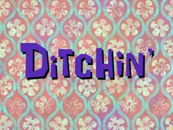 Ditchin'