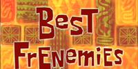 Best Frenemies