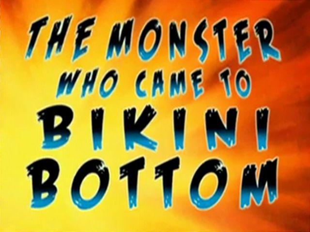 File:The Monster Who Came to Bikini Bottom.jpg